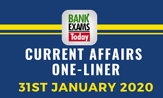 Current Affairs One-Liner: 31st January 2020