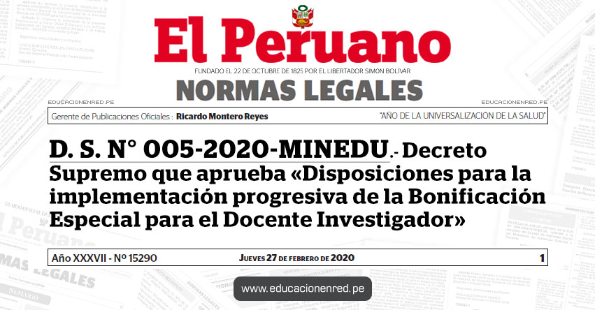 D. S. N° 005-2020-MINEDU.- Decreto Supremo que aprueba «Disposiciones para la implementación progresiva de la Bonificación Especial para el Docente Investigador»