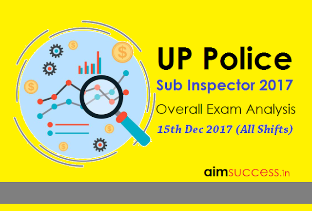 UP Police SI Exam Analysis 2017 15th Dec 2017 (All Shifts)