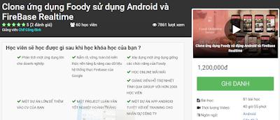 Khóa Học Clone ứng dụng Foody sử dụng Android và FireBase Realtime