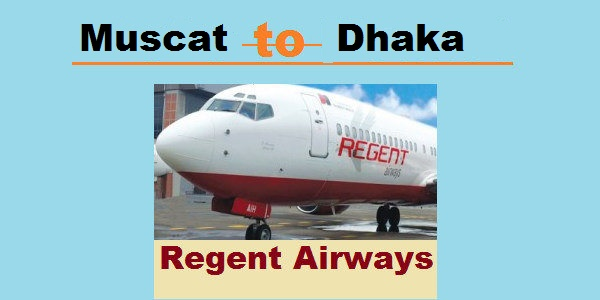 Muscat to Dhaka Regent Airways Flight Information
