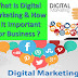 What Is Digital Marketing & How Is It Important For Business ?