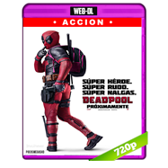 Deadpool (2016) WEB-DL 720p Audio Dual Latino-Ingles