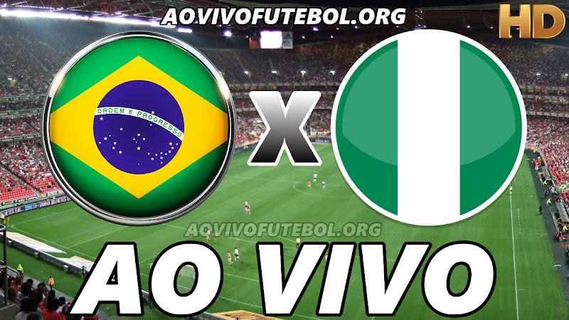 Brasil x Nigéria Ao Vivo na TV HD