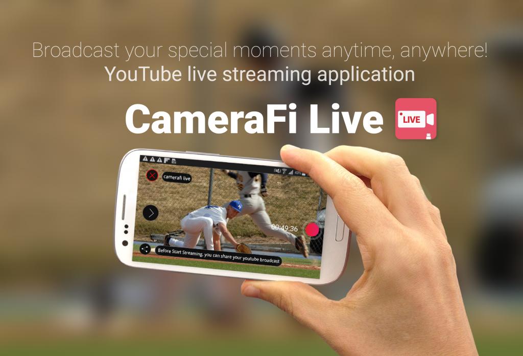 CameraFi & CameraFi Live: CameraFi Live: YouTube and Facebook live