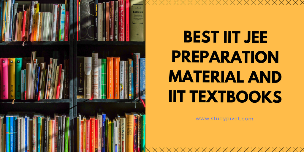 IIT JEE Preparation Material, IIT Textbooks, how to crack iit, iit jee books, iit preparation, how to prepare for iit, how to get into iit, iit jee online preparation, iit home nagpur, iit jee,