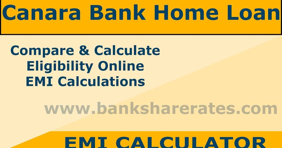 Canara Bank Home Loan EMI Calculator July 2017 - Rate @ 8.65% Compare & Calculate Eligibility ...