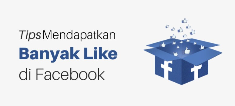 Cara Mendapat Lebih Banyak Like di Facebook