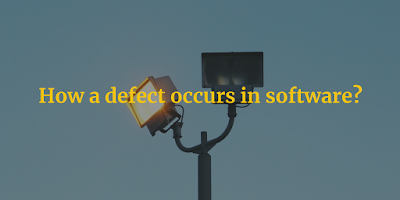 How a defect occurs in software?