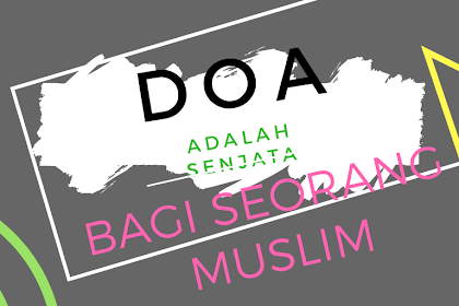 Doa Sesuai Sunnah (Senjata Bagi seorang Muslim)