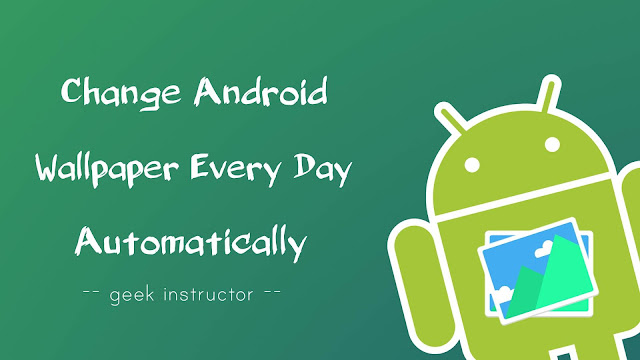 Change wallpaper on Android automatically every day
