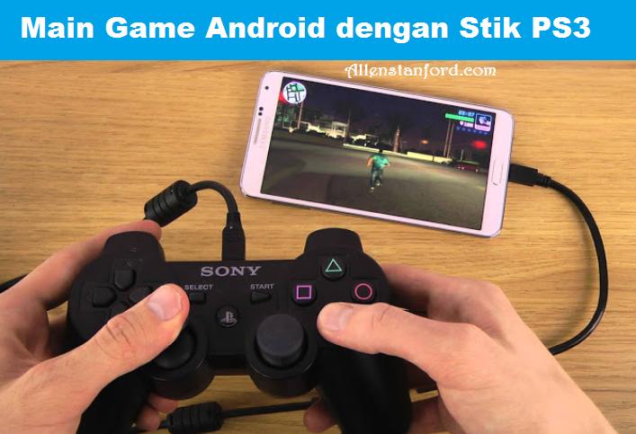 Cara Menghubungkan Stik PS3 Ke Smartphone Android
