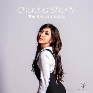 Chacha Sherly - Tak Bersamanya