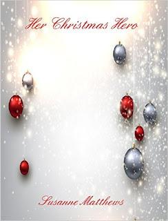 http://www.amazon.com/Her-Christmas-Hero-Susanne-Matthews-ebook/dp/B017TGEVAC/ref=la_B00DJCKRP4_1_22?s=books&ie=UTF8&qid=1455594101&sr=1-22&refinements=p_82%3AB00DJCKRP4