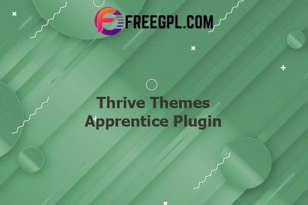 Thrive Themes Apprentice Plugin Nulled Download Free