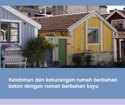Kelebihan dan kekurangan rumah berbahan beton dengan rumah berbahan kayu