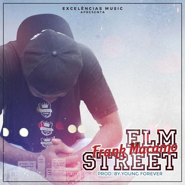 Frank Macamo - Elm Street (Prod. Young Forever)