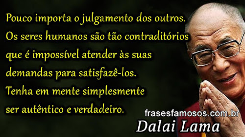 Pouco Importa O Julgamento Dos Outros Dalai Lama Frases Famosas