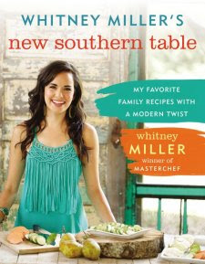 Whitney Miller's New Southern Table by Whitney Miller