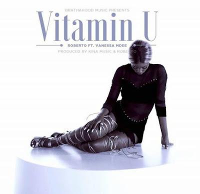 Roberto feat Vanessa Mdee - Vitamin U (Vitamin You)