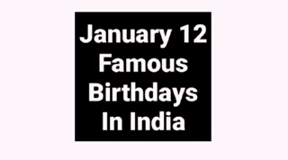 January 12 famous birthdays in India Indian celebrity Bollywood