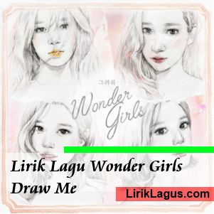Lirik Lagu Wonder Girls - Draw Me