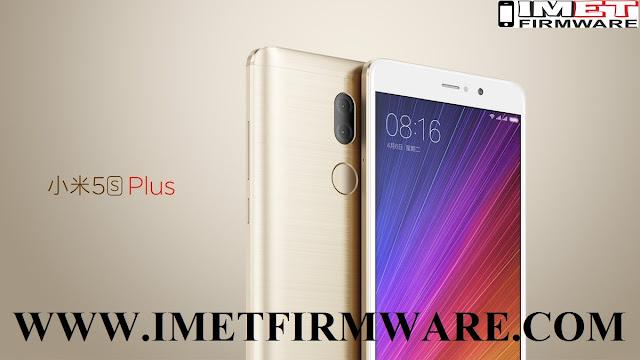 Xiaomi Mi 5s Plus Flash File Firmware Stock Rom - IMET