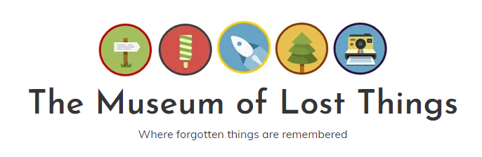 THE MUSEUM OF LOST THINGS