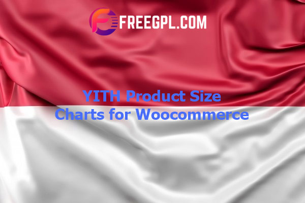 YITH Product Size Charts for Woocommerce Nulled Download Free