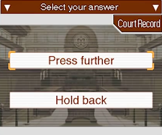 Phoenix Wright Ace Attorney select your answer press further hold back