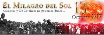 Santa María Destello Celestial: EL MILAGRO DEL SOL 13 DE ...