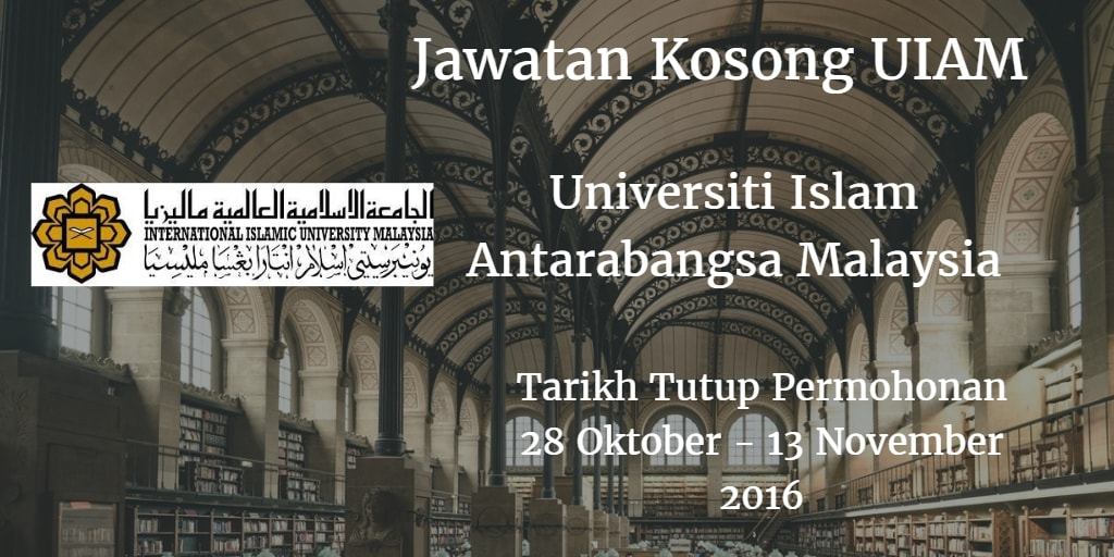 Jawatan Kosong UIAM 28 Oktober - 13 November 2016