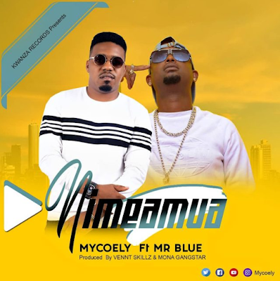 AUDIO | Mycoely ft Mr blue_Nimeamua | Download mp3
