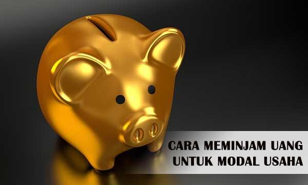 Cara Meminjam Uang di Bank Untuk Modal Usaha
