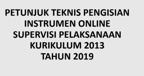 Juknis Pengisian Instrumen Supervisi Kurikulum 2013 Online