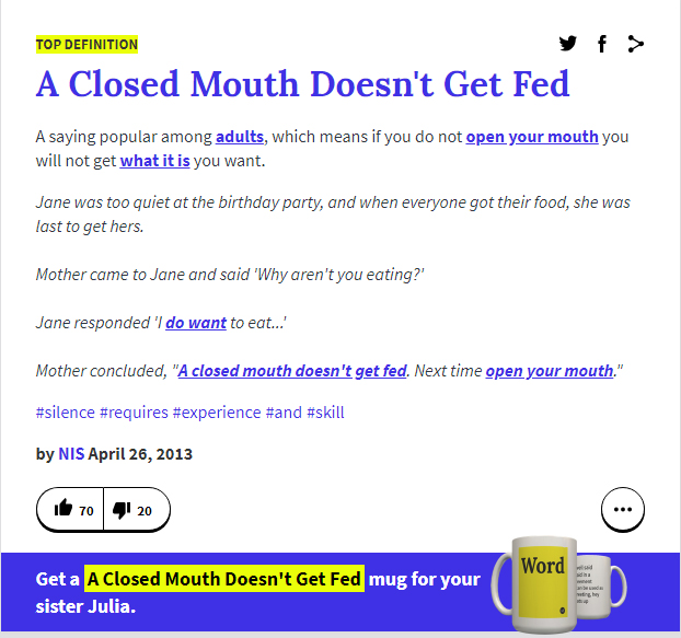 Arti A Closed Mouth Doesn't Get Fed