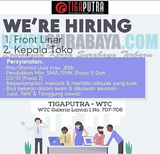 We Are Hiring Tigaputra Handphone Center WTC Surabaya April 2019