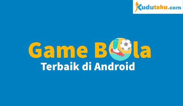 Game Offline Sepakbola Terbaik di Android