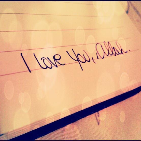 I love you, Allah