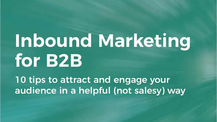Quick Guide to Inbound Marketing for B2B - 100% Free eGuide
