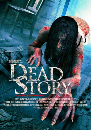 Dead Story 2017 Full Movie HDRip 480p English 300Mb