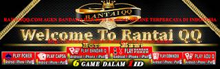 RANTAIQQ.COM AGEN BANDARQ DAN JUDI DOMINO ONLINE TERPERCAYA DI INDONESIA
