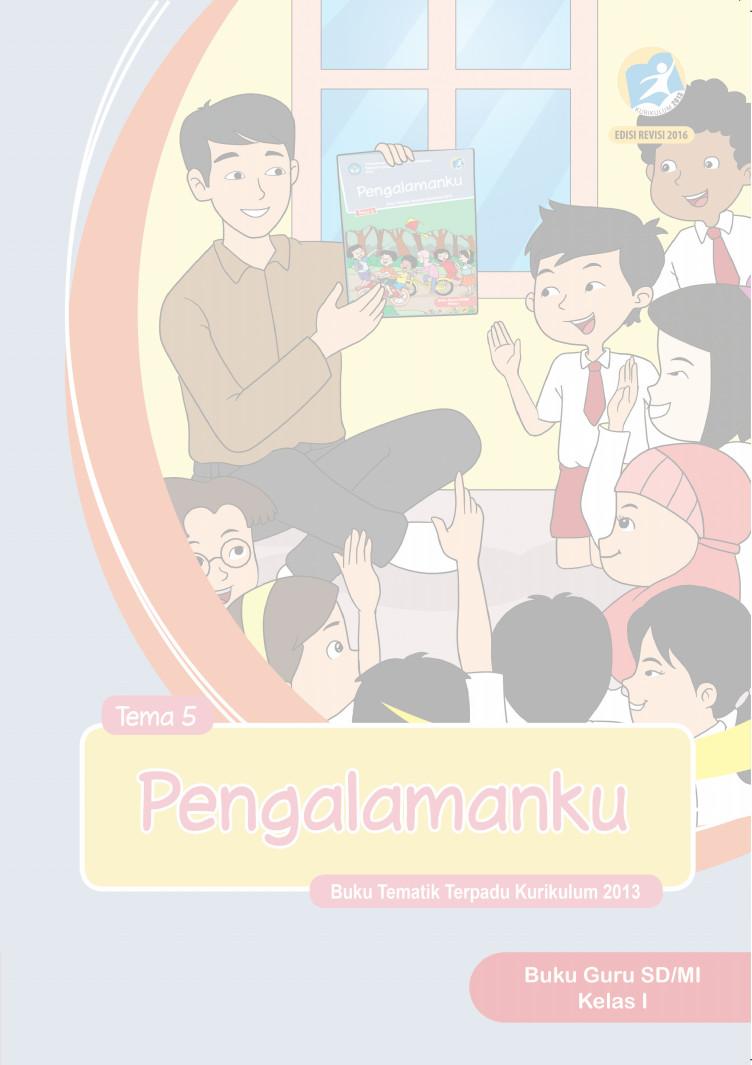 Buku Guru Kurikulum 2013 Kelas 1 SD Revisi 2016 Tema 5 Pengalamanku