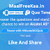Quiz Time Answer & Win Alcatel A5 (Answer Added)