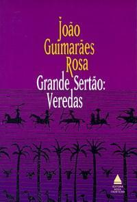 Grande Sertão: Veredas , de Guimarães Rosa .