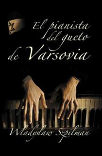 Libro El pianista del gueto de Varsovia, de Wladyslaw Szpilman - Cine de Escritor