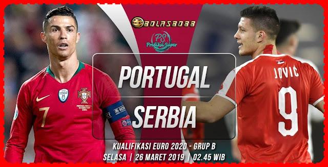 Prediksi Portugal vs Serbia 26 Maret 2019 - Infobolasbo