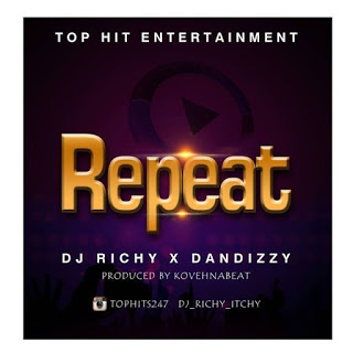 [Download Song] Dj Richy  -  Repeat  (Feat. Dandizzy)