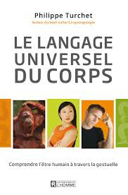Télécharger Livre Gratuit Le langage universel du corps - comprendre l'être humain à travers la gestuelle pdf