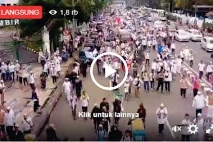 Merinding.. Ini Video Siaran Langsung Aksi Bela Islam 313